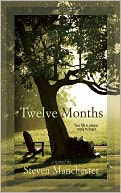 Twelve Months by Steven Manchester: NOOK Book Cover
