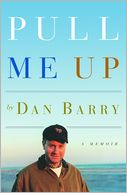 Pull Me Up by Dan Barry: Book Cover