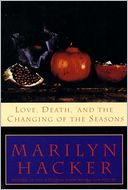 Love, Death, And The Changing Of The Seasons by Marilyn Hacker: Book Cover
