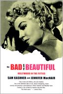Bad and the Beautiful by Sam Kashner: Book Cover