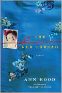 The Red Thread by Ann Hood: NOOK Book Cover