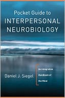 Pocket Guide to Interpersonal Neurobiology by Daniel J. Siegel: NOOK Book Cover