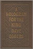 A Hologram for the King by Dave Eggers: NOOK Book Cover