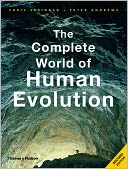 The Complete World of Human Evolution by Chris Stringer: Book Cover