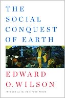 The Social Conquest of Earth by Edward O. Wilson: Book Cover