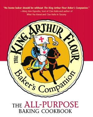King Arthur Flour Baker's Companion: The All-Purpose Baking Cookbook