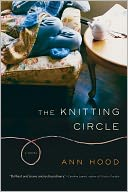 The Knitting Circle by Ann Hood: NOOK Book Cover