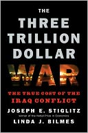 download The Three Trillion Dollar War : The True Cost of the Iraq Conflict book