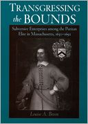 download Transgressing the Bounds : Subversive Enterprises among the Puritan Elite in Massachusetts, 1630-1692 book