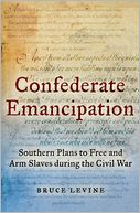 Confederate Emancipation by Bruce Levine: Book Cover