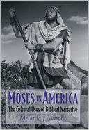 download Moses in America : The Cultural Uses of Biblical Narrative book