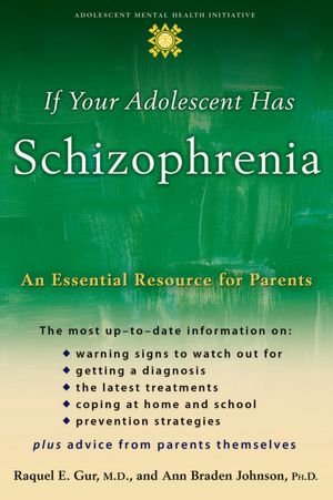 If Your Adolescent Has Schizophrenia An Essential Resource for Parents cover