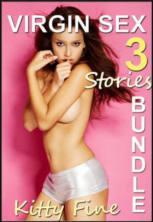 Virgin Sex Erotica Collection - 3 Short Erotic Stories (3 First Time Sex ...