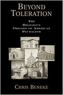 download Beyond Toleration : The Religious Origins of American Pluralism book