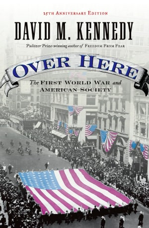 Free english e-books download Over Here: The First World War and American Society (English Edition) 9780195173994