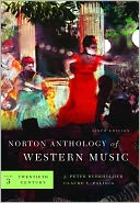 Norton Anthology of Western Music, Vol. 3 by J. Peter Burkholder: Book Cover