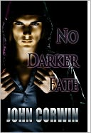 No Darker Fate by John Corwin: NOOK Book Cover