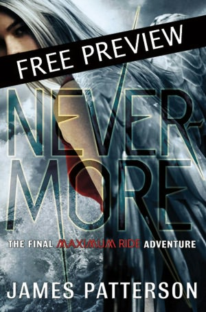 Nevermore -- FREE PREVIEW EDITION (The First 16 Chapters): The Final Maximum Ride Adventure [NOOK Book]