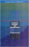 download Debates in Indian Philosophy : Classical, Colonial, and Contemporary book