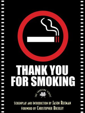 Free computer book pdf download Thank You for Smoking: The Shooting Script