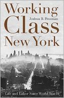 Working-Class New York by Joshua B. Freeman: Book Cover