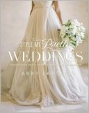 Style Me Pretty Weddings by Abby Larson: Book Cover