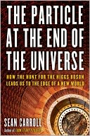The Particle at the End of the Universe by Sean Carroll: Book Cover