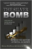 download The Silver Bomb : Beyond the Return of Metal As Money book