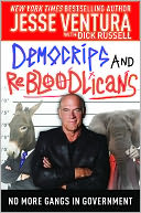 DemoCRIPS and ReBLOODlicans by Jesse Ventura: Book Cover