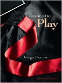 Destined to Play (Avalon Trilogy Series #1) by Indigo Bloome: NOOK Book Cover