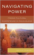 download Navigating Power : Cross-Cultural Competence in Navajo Land book