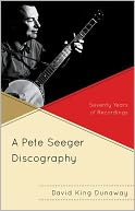 download A Pete Seeger Discography : Seventy Years of Recordings book