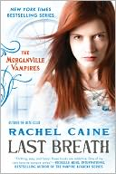 Last Breath (Morganville Vampires Series #11) by Rachel Caine: NOOK Book Cover
