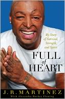 Full of Heart by J.R. Martinez: Book Cover