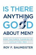 Is There Anything Good About Men? by Roy F. Baumeister: Book Cover