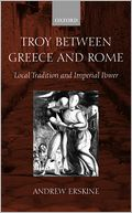 download Troy Between Greece and Rome : Local Tradition and Imperial Power book