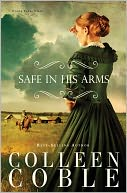 Safe in His Arms by Colleen Coble: NOOK Book Cover