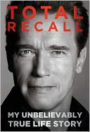 Total Recall by Arnold Schwarzenegger: NOOK Book Cover