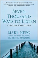 Seven Thousand Ways to Listen by Mark Nepo: NOOK Book Cover