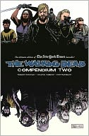 The Walking Dead Compendium, Volume 2 by Robert Kirkman: Book Cover