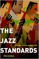 The Jazz Standards by Ted Gioia: Book Cover