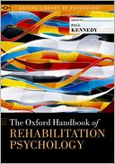 The Oxford Handbook of Rehabilitation Psychology by Paul Kennedy: Book Cover