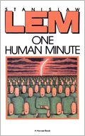 One Human Minute by Stanislaw Lem: NOOK Book Cover