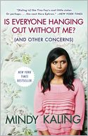 Is Everyone Hanging Out Without Me? (And Other Concerns) by Mindy Kaling: Book Cover