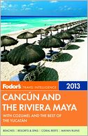 Fodor's Cancun and the Riviera Maya 2013 with Cozumel and the Best of the Yucatan by Fodor's Travel Publications: Book Cover