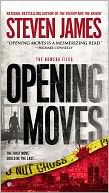 Opening Moves (Patrick Bowers Files Series #6) by Steven James: NOOK Book Cover