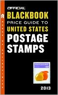 The Official Blackbook Price Guide to United States Postage Stamps 2013, 35th Edition by Thomas E. Hudgeons: Book Cover
