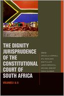 The Dignity Jurisprudence of the Constitutional Court of South Africa by Drucilla Cornell: Book Cover