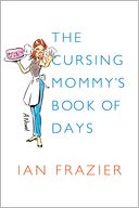 The Cursing Mommy's Book of Days by Ian Frazier: Book Cover