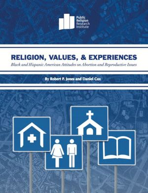 Religion, Values, and Experiences: Black and Hispanic American Attitudes on Abortion and Reproductive Issues [NOOK Book]